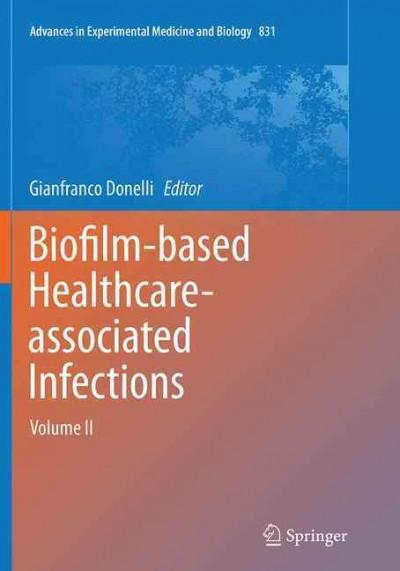 Biofilm-based Healthcare-associated Infections (Paperback)